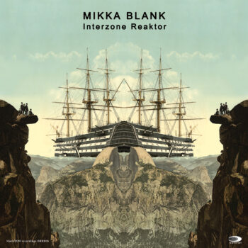 BRR006 Mikka Blank – Interzone Reaktor