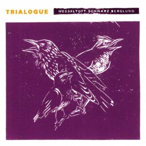Wesseltoft_Schwarz_Berglund_Trialogue_frontcover-700x700